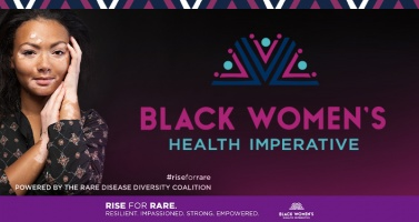 "(BPRW) Black Women's Health Imperative ANNOUNCES THE Rare Disease Diversity Coalition'S ""RISE for RARE"" Campaign"